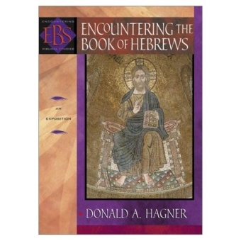 Encountering the Book of Hebrews: An Exposition - Encountering Biblical Studies