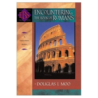 Encountering the Book of Romans: A Theological Exposition - Encountering Biblical Studies