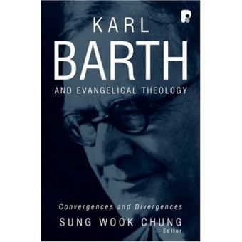 Karl Barth and Evangelical Theology