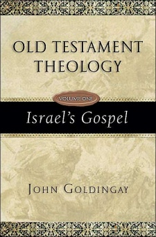 Old Testament Theology Volume One: Israel's Gospel