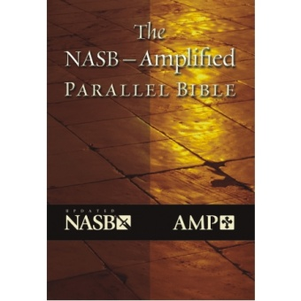 NASB-Amplified Parallel Bible
