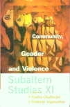 Subaltern Studies XI: Community, Gender and Violence