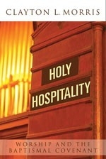 Holy Hospitality: Worship and the Baptismal Covenant