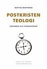 Postkristen teologi: Experiment och tydningsförsök