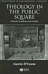 Theology in the Public Square: Church, Academy and Nation