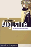 Richness of Augustine: His Contextual & Pastoral Theology