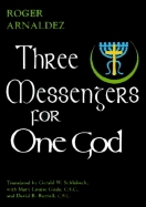 Three Messengers for One God