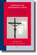 Justification and Participation in Christ: The Development of the Lutheran Doctrine of Justification from Luther and the Formula of Cobcord(1580)