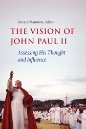 Vision of John Paul II: Assessing His Thought and Influence