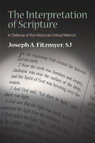 Interpretation of Scripture: In Defense of the Historical-Critical Method