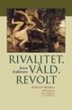 Rivalitet, våld, revolt: Kain och Abel hos Willy Kyrklund, Bengt Anderberg, Lars Gyllensten