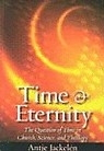 Time & Eternity - the Question of Time in Church, Science, and Theology
