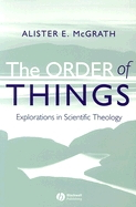 Order of Things: Explorations in Scientific Theology