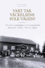 Vart tar väckelsens folk vägen? En studie av frikyrkligheten i de västvärmlandska kommunerna Arvika, Eda + Årjäng
