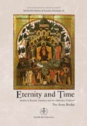Eternity and Time: Studies in Russian Literature and the Orthodox Tradtion
