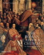 Roman Catholic Church: An Illustrated History