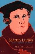 Martin Luther: munk - oprörer - reformator