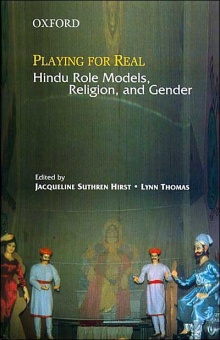 Playing for Real - Hindu Role Models, Religion, and Gender