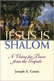 Jesus is Shalom: a Vision of Peace from the Gospel
