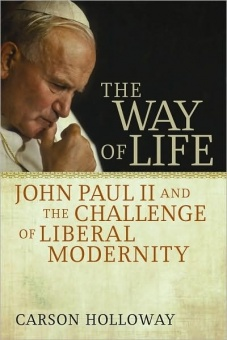 Way of Life, The: John Paul II and the Challenge of Liberal Modernity