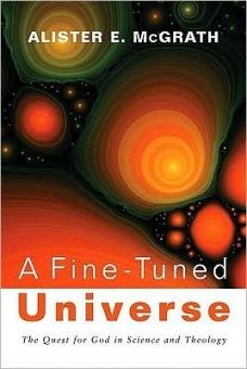 Fine-Tuned Universe, A: The Quest for God in Science and Theology