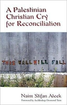 Palestinian Christian Cry for Reconciliation (foreword by Archbishop Desmond Tutu)