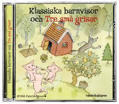 Klassiska barnvisor och Tre små grisar