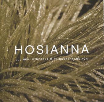 Hosianna - Jul med Lutherska missionskyrkans kör