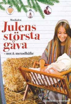 Julens största gåva - not och metodhäfte