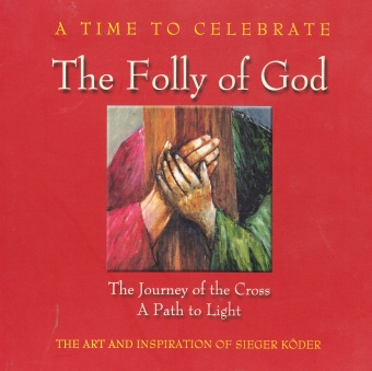 Folly of God: The Journey of the Cross - a Path to Light