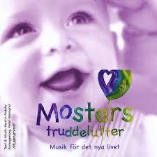 Mosters truddelutter - Musik för det nya livet