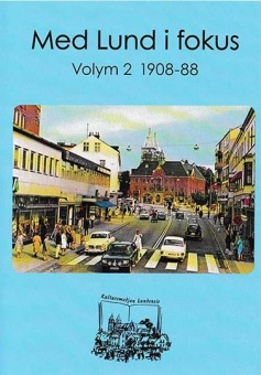 Med Lund i fokus (2) - 1908-88