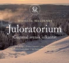Juloratorium och Gammal svensk julkantat