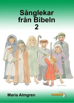 Sånglekar från Bibeln 2