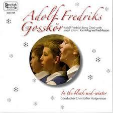 In the Bleak Mid-Winter: Jul med Adolf Fredriks Gosskör, Karl-Magnus Fredriksson
