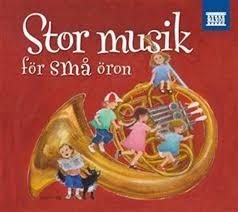 Stor musik för små öron - klassisk musik för barn
