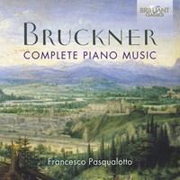 Bruckner, Anton - Complete Piano Music -
