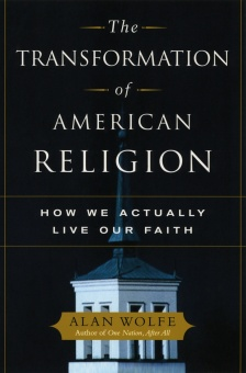 Transformation of American Religion: How We Actually Live Our Faith