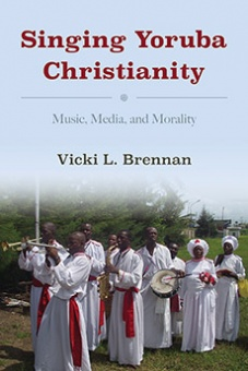 Singing Yoruba Christianity: Music, Media, and Morality