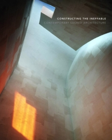 Constructing the Ineffable: Contemporary Sacred Architecture