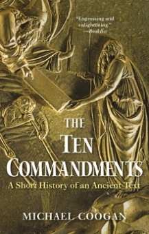 Ten Commandements: A Short History of an Ancient Text