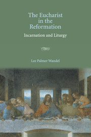 Eucharist an the Reformation: Incarnation and Liturgy