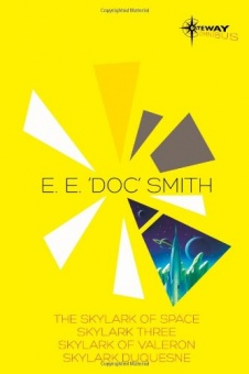 E.E. 'Doc' Smith SF Gateway Omnibus: The Skylark of Space/Skylark Three/Skylark of Valeron/Skylark Duquesne ( SF Gateway Omnibuses )