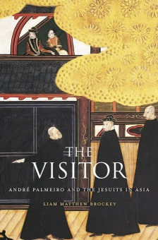 Visitor: André Palmeiro and the Jesuits in Asia