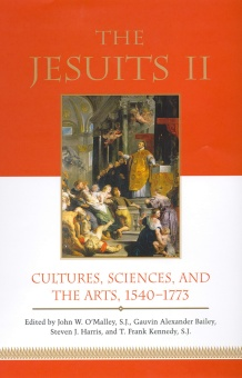 Jesuits II: Cultures, Sciences, and the Arts, 1540-1773