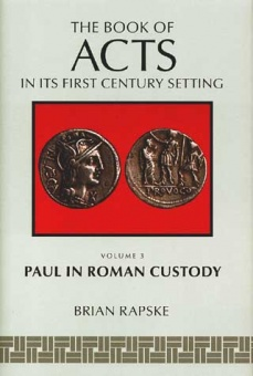Book of Acts in its first century setting - Vol 3 Paul in Roman Custody
