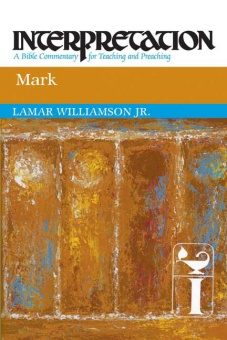 Mark (Interpretation: A Bible Commentary for Teaching and Preaching) - Markus