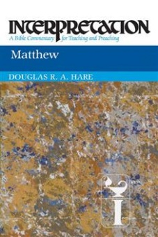 Matthew - Interpretation: A Bible Commentary for Teaching and Preaching