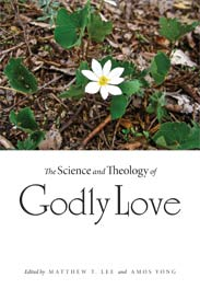 Science and Theology of Godly Love