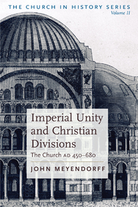 Imperial Unity and Christian Divisions: The Chruch AD 450-680 - The Church in History Vol II